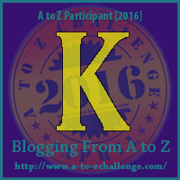 Me in the Middle of #atozchallenge ~ Letter K