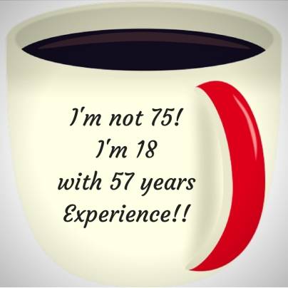 im-not-75im-18-with-57-years-experience